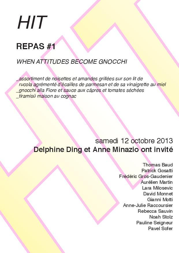 REPAS N°1  When attitudes become gnocchi DELPHINE DING, ANNE MINAZIO HIT Anne Minazio